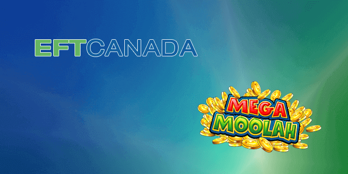 Electronic Funds Transfer from Canada to Mega Moolah