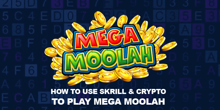 How to use Skrill and cryptocurrencies to play Mega Moolah