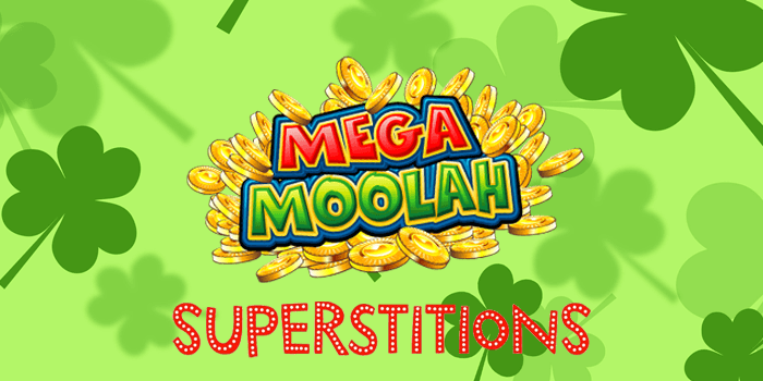 Superstitions to bring you luck playing Mega Moolah