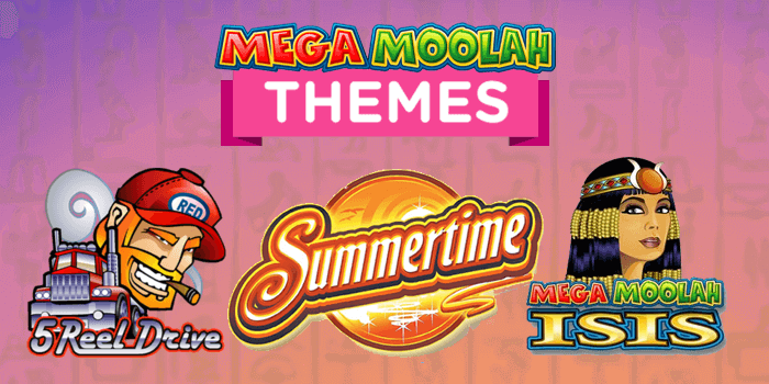 Mega Moolah themes available to play are 5 Reel Drive, Summertime and Isis