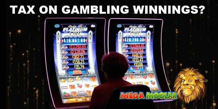 Do you have to pay tax when winning the Mega Moolah or any other jackpot?