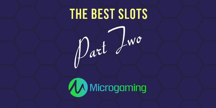 The best Microgaming slot releases between 2008 and 2018
