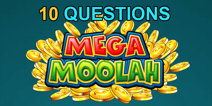 Top 10 Mega Moolah questions people ask