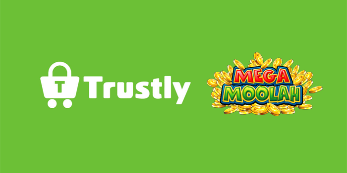 Trustly payment method for Mega Moolah casinos