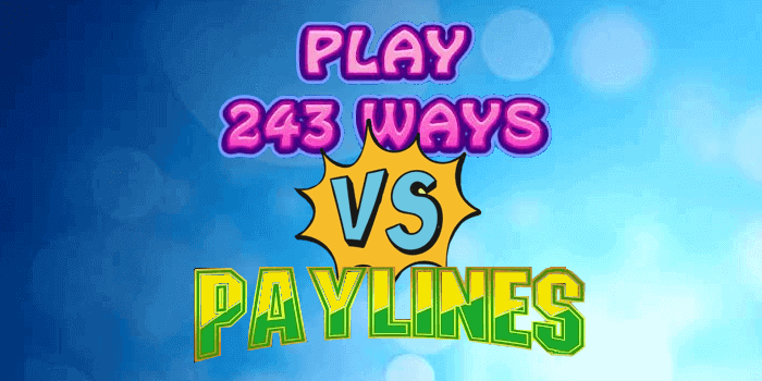 The difference between Ways to Win slots vs Pay Line slots