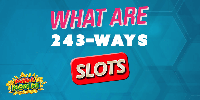 What are 243 Ways to Win slots and what the best ones from Microgaming